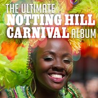 The Ultimate Notting Hill Carnival Album — сборник
