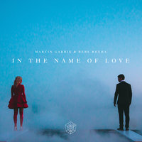 In the Name of Love — Martin Garrix, Bebe Rexha