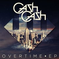 Overtime EP — Cash Cash