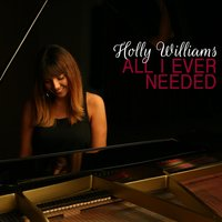 All I Ever Needed — Holly Williams