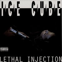 Lethal Injection — Ice Cube