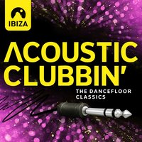 Ibiza Acoustic Clubbin' - The Dancefloor Classics — сборник