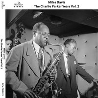The Charlie Parker Years, Vol. 2 — Miles Davis