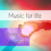 Music for Life: Love Sounds — сборник