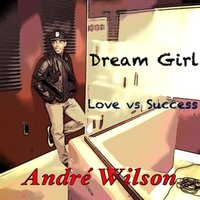 Dream Girl — Andre Wilson