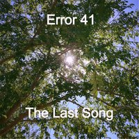 The Last Song — Error 41