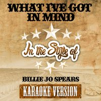 What I've Got in Mind (In the Style of Billie Jo Spears) - Single — Ameritz Audio Karaoke