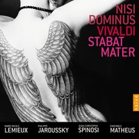 Vivaldi: Nisi Dominus, Stabat Mater — Антонио Вивальди, Philippe Jaroussky, Ensemble Matheus, Jean-Christophe Spinosi