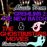 Music from Gremlins 2: The New Batch & The Ghostbusters Movies — сборник