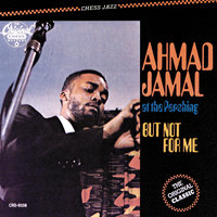 At The Pershing-But Not For Me — Ahmad Jamal