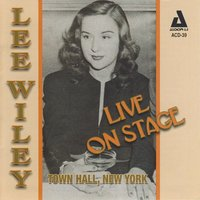 Live on Stage: Town Hall, New York — Lee Wiley