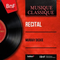 Récital — Шарль Гуно, Murray Dickie