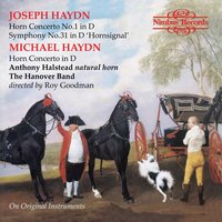 Joseph & Michael Haydn: Horn Concertos — Йозеф Гайдн, Michael Haydn, Roy Goodman, Anthony Halstead, The Hanover Band