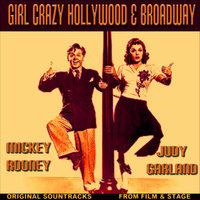 Girl Crazy Hollywood & Broadway — Tommy Dorsey Orchestra, Judy Garland & Mickey Rooney & Mary Martin