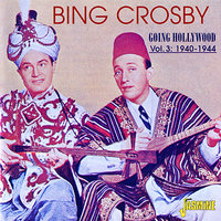 Going Hollywood Vol. 3: 1940-1944 — Bing Crosby