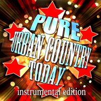 Pure Urban Country Today - Instrumental Edition — Stagecoach Stars