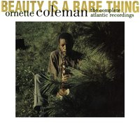 Beauty Is A Rare Thing- The Complete Atlantic Recordings — Ornette Coleman