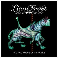 The Mourners Of St Paul's — Liam Frost And The Slowdown Family, Liam Frost & The Slowdown Family