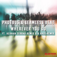 Wherever You Go — Phoebus, Seamless Beat, Phoebus & SeamLess Beat