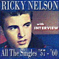 All The Singles '57-'60 (With Interview) — Ricky Nelson