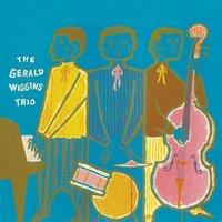 The Gerald Wiggins Trio — Gerald Wiggins