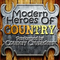 Modern Heroes Of Country — Country Crusaders