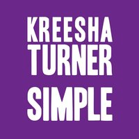 Simple — Kreesha Turner