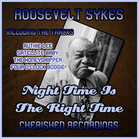 Night Time Is The Right Time — Roosevelt Sykes