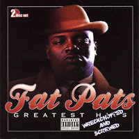 Greatest Hits: Wreckchopped & Screwed — Fat Pat