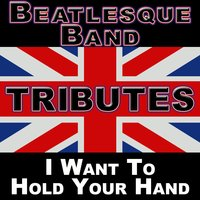 Beatlemania: I Want To Hold Your Hand (The British Invasion) — Beatlesque Band