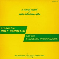 "Orchestra Rolf Cardello and the ""Swinging Woodwinds"" — Orchestra Rolf Cardello, The Swinging Woodwinds, Orchestra Rolf Cardello, The Swinging Woodwinds"