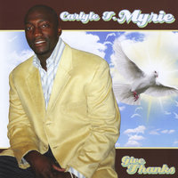 Give Thanks — Carlyle Myrie