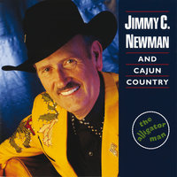 The Alligator Man — Jimmy C. Newman, Cajun Country