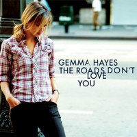 The Roads Don't Love You — Gemma Hayes