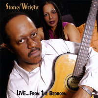 Live...From the Bedroom — Stone/Wright