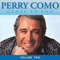 Close To You Vol 2 — Perry Como