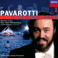 Pavarotti in Central Park — Luciano Pavarotti, Leone Magiera, Members Of The New York Philharmonic