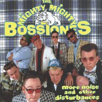 More Noise And Other Disturbances — The Mighty Mighty Bosstones