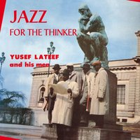 Jazz for the Thinker — Yusef Lateef and His Men