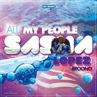All My People — Sasha Lopez, Broono
