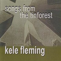 Songs from the Tin Forest — Fleming, Kele