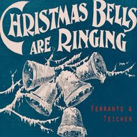 Christmas Bells Are Ringing — Ferrante & Teicher
