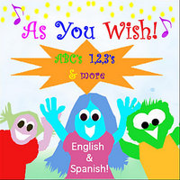 As You Wish! ABC's & 1, 2, 3's in English & Spanish — Angela Mcgary