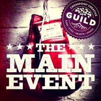 The Main Event — Crosspoint Creative Guild