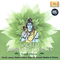 Sacred Morning Chants – Lord Shiva — сборник