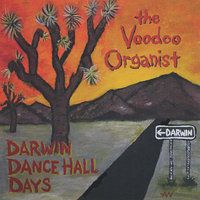 Darwin Dance Hall Days — The Voodoo Organist