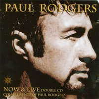 Now & Live CD 2: Live (The Loreley Tapes…) — Paul Rodgers