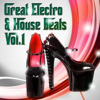 Great Electro and House Beats, Vol. 1 — сборник