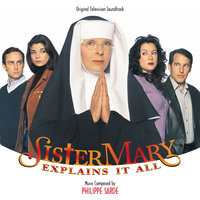 Sister Mary Explains It All — Philippe Sarde