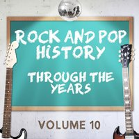 Rock and Pop History Through the Years, Vol. 10 — сборник